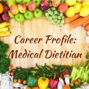 Career Profile - Medical Dietitian