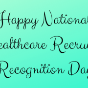 Happy National Healthcare Recruiter Recognition Day